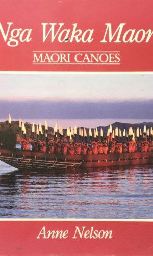 Nga Waka Maori Maori Canoes